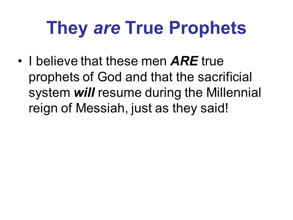 They are True Prophets