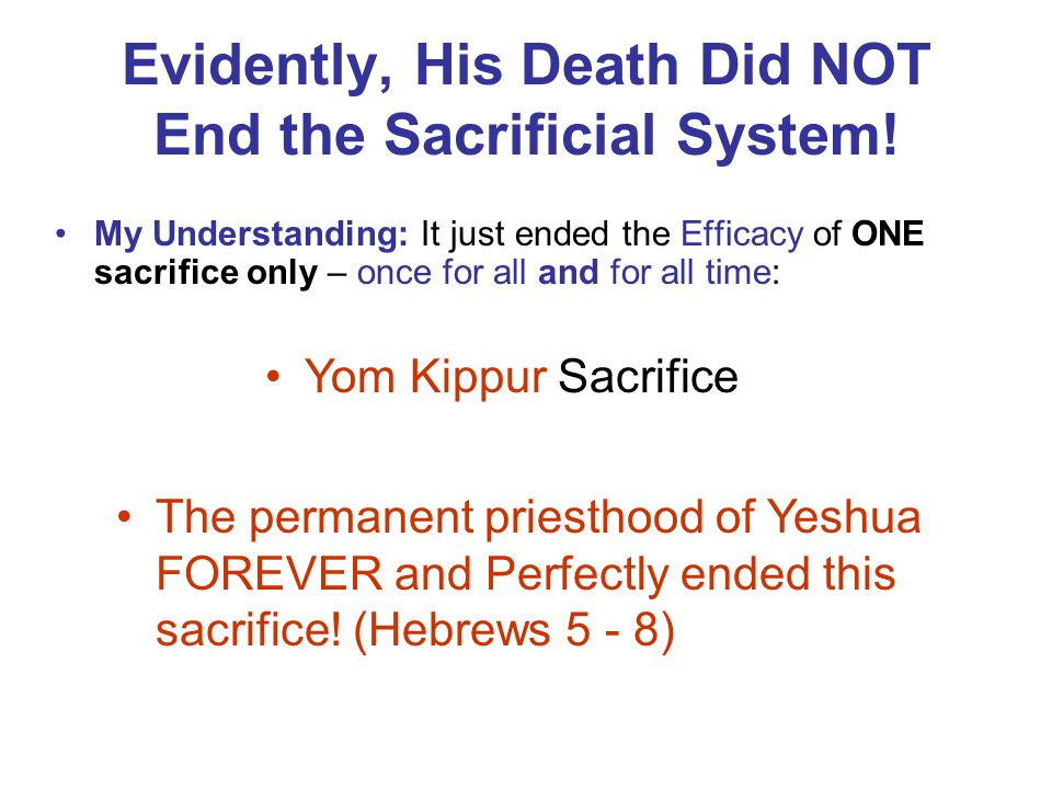 Evidently, His Death Did NOT End the Sacrificial System!
