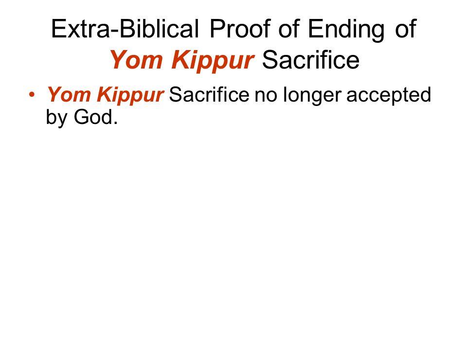 Extra-Biblical Proof of Ending of Yom Kippur Sacrifice
