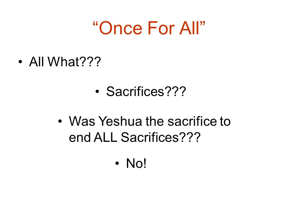 Once For All All What Sacrifices