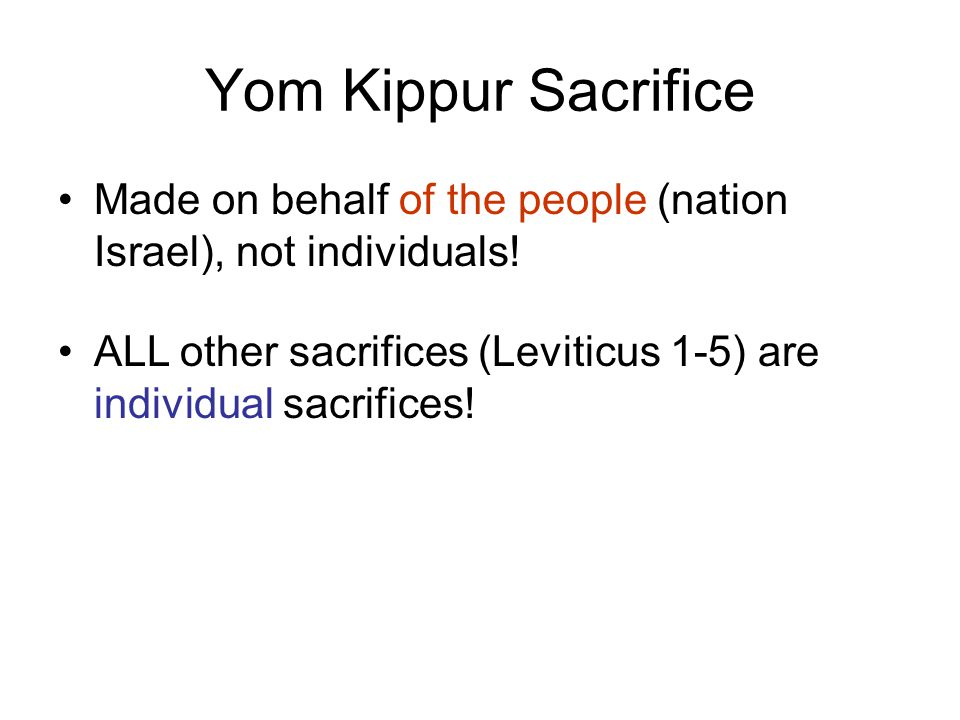 Yom Kippur Sacrifice Made on behalf of the people (nation Israel), not individuals.