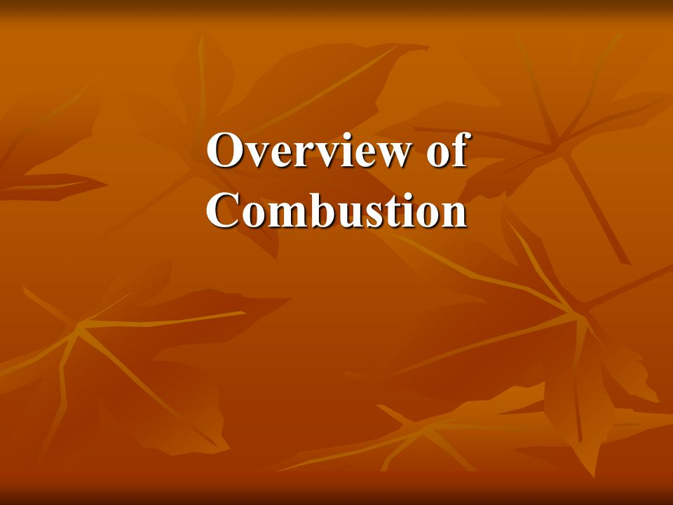 Overview of Combustion
