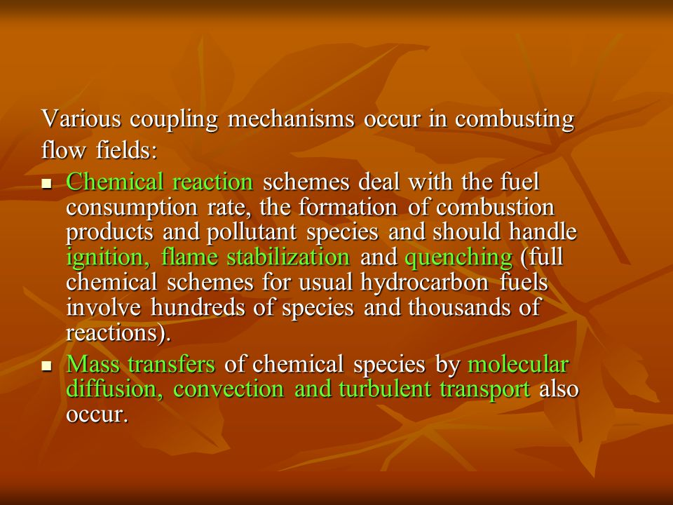 Various coupling mechanisms occur in combusting