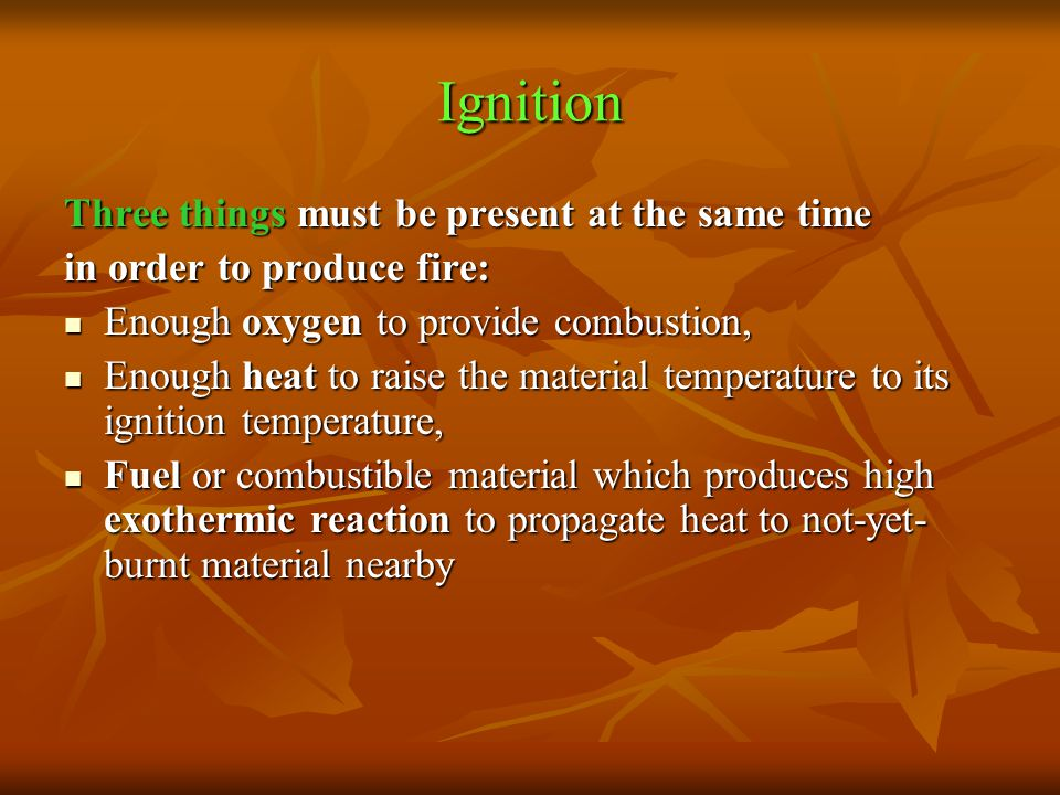 Ignition Three things must be present at the same time
