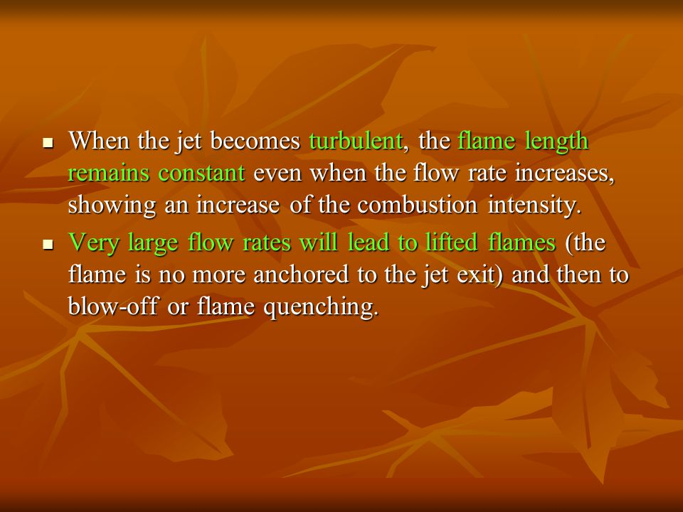 When the jet becomes turbulent, the flame length remains constant even when the flow rate increases, showing an increase of the combustion intensity.