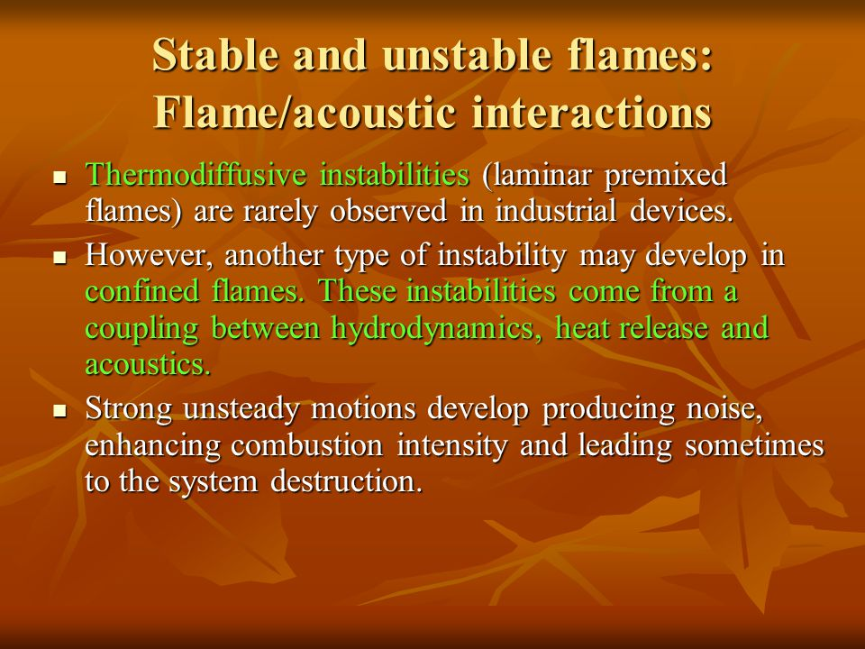 Stable and unstable flames: Flame/acoustic interactions