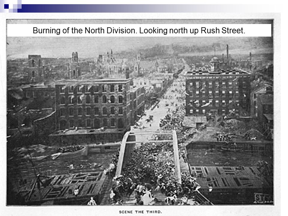 Burning of the North Division. Looking north up Rush Street.