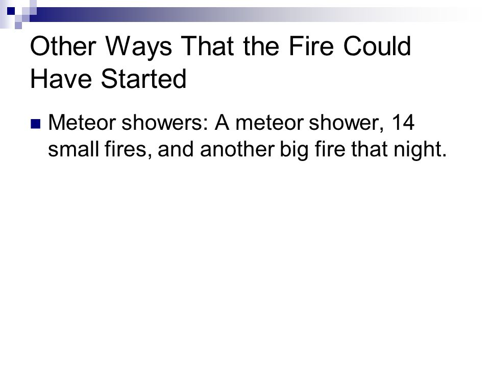 Other Ways That the Fire Could Have Started
