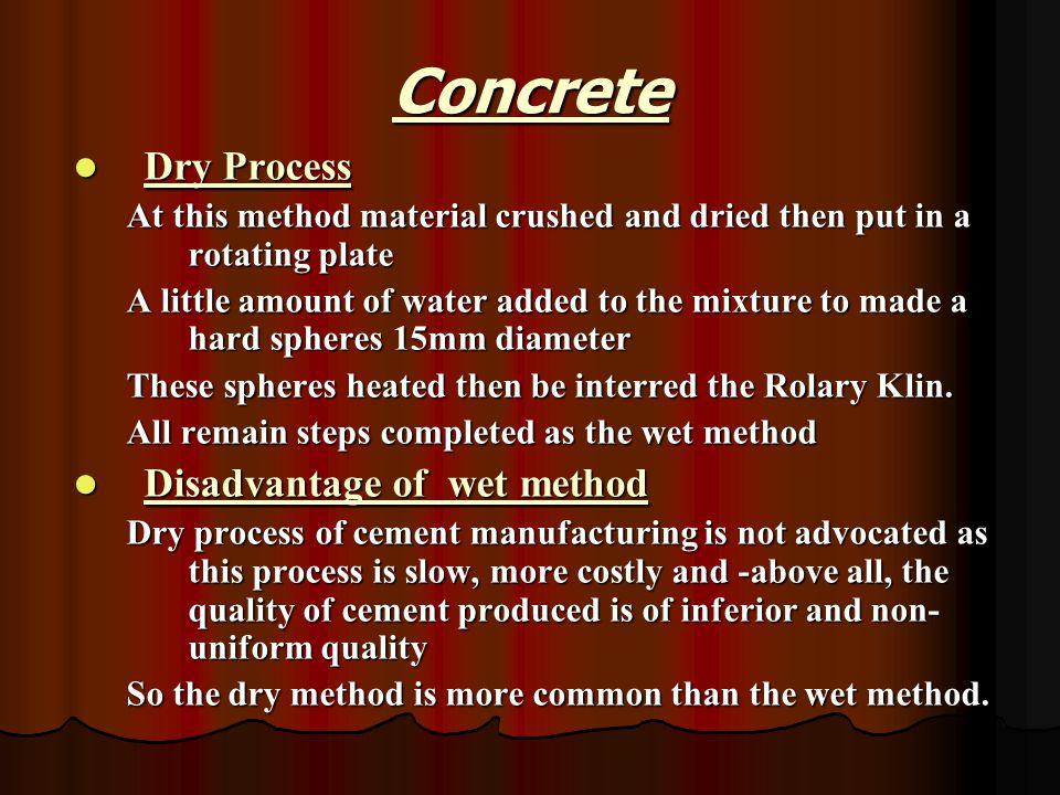 Concrete Dry Process Disadvantage of wet method