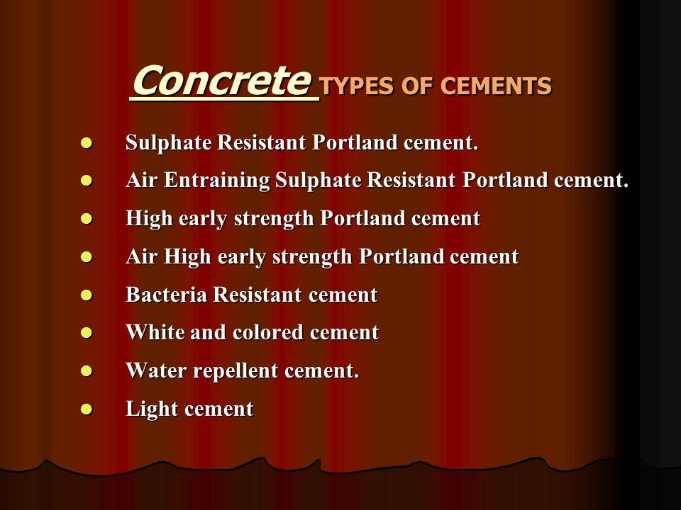 Concrete TYPES OF CEMENTS