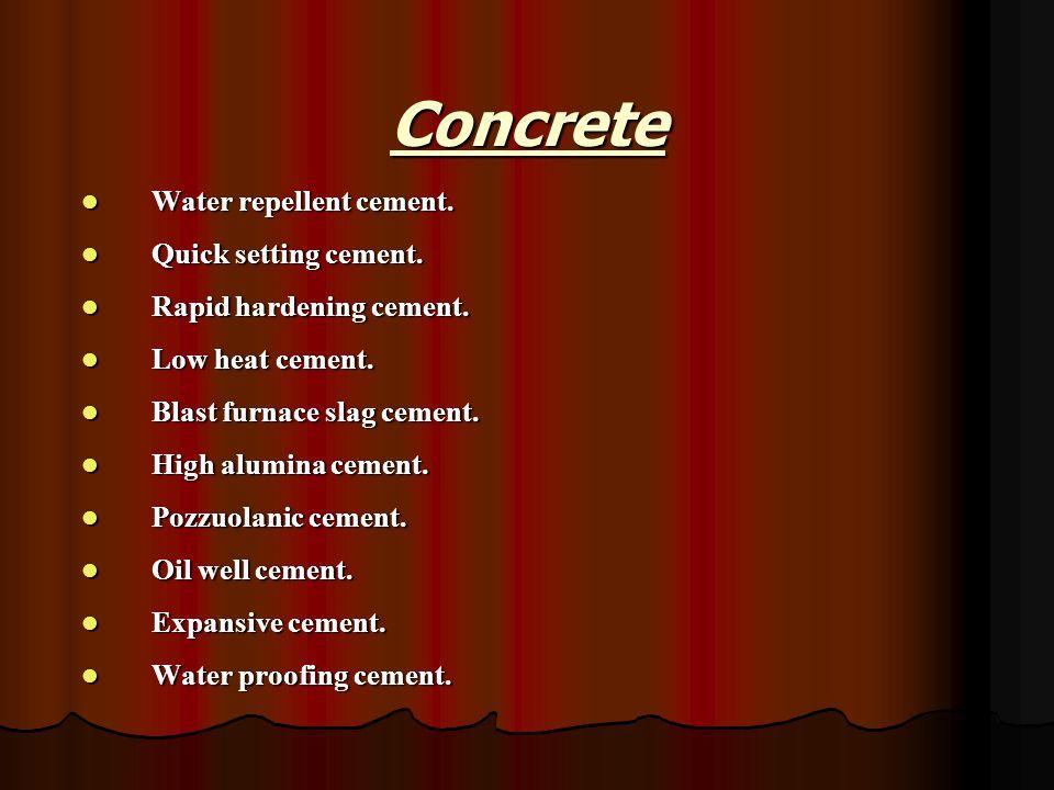 Concrete Water repellent cement. Quick setting cement.