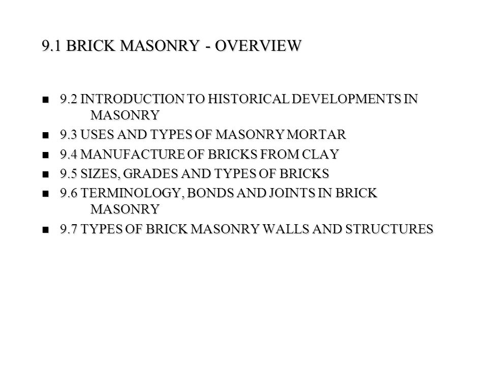 9.1 BRICK MASONRY - OVERVIEW