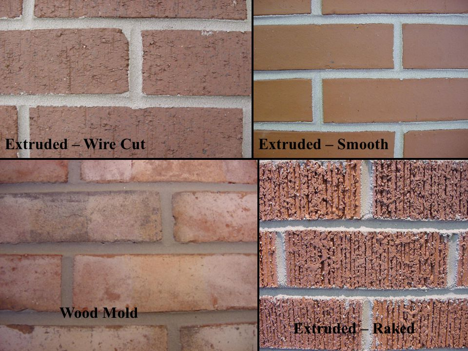 Extruded – Wire Cut Extruded – Smooth Wood Mold Extruded – Raked