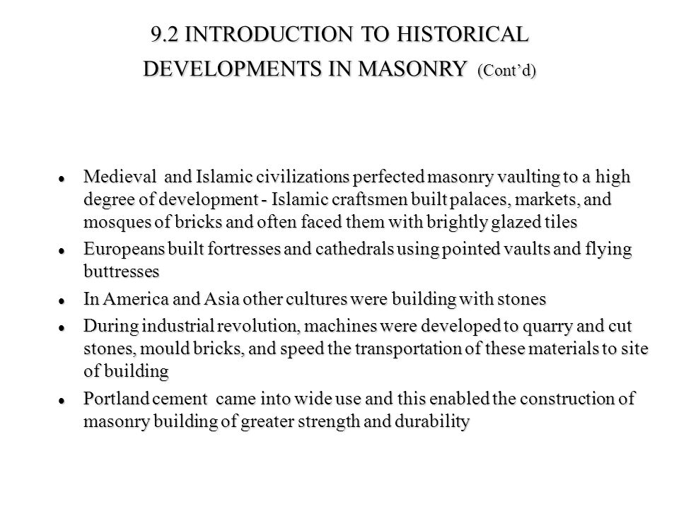 9.2 INTRODUCTION TO HISTORICAL DEVELOPMENTS IN MASONRY (Cont'd)