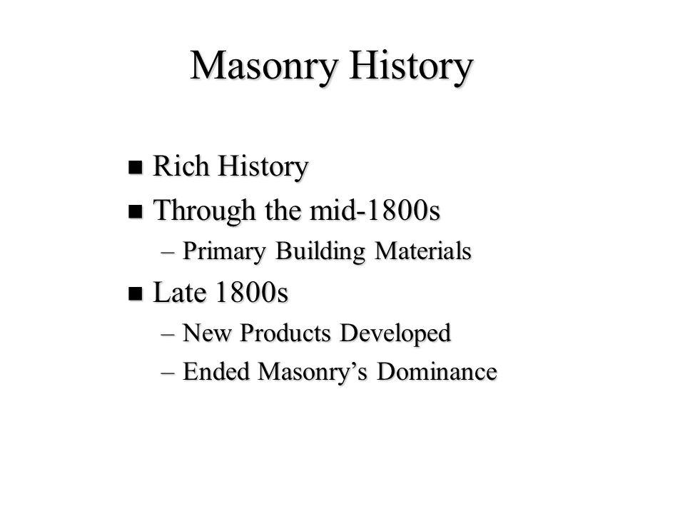 Masonry History Rich History Through the mid-1800s Late 1800s