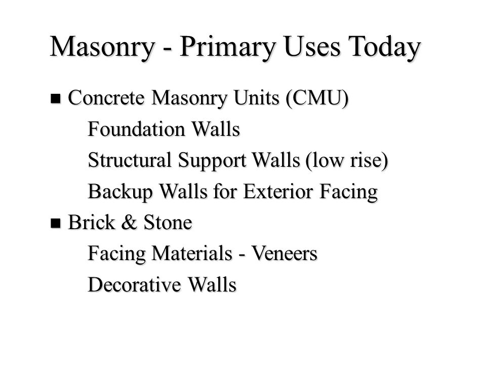 Masonry - Primary Uses Today