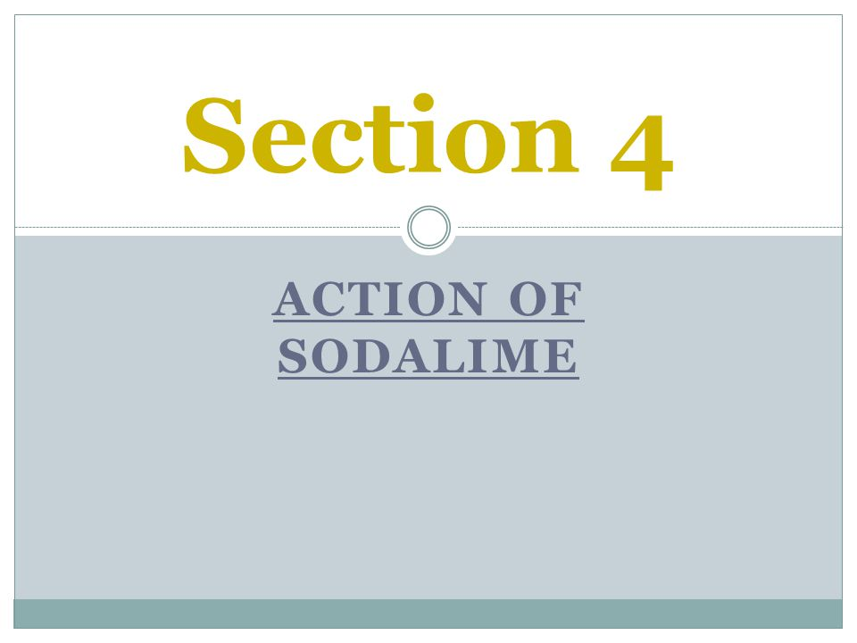 Section 4 Action of sodalime