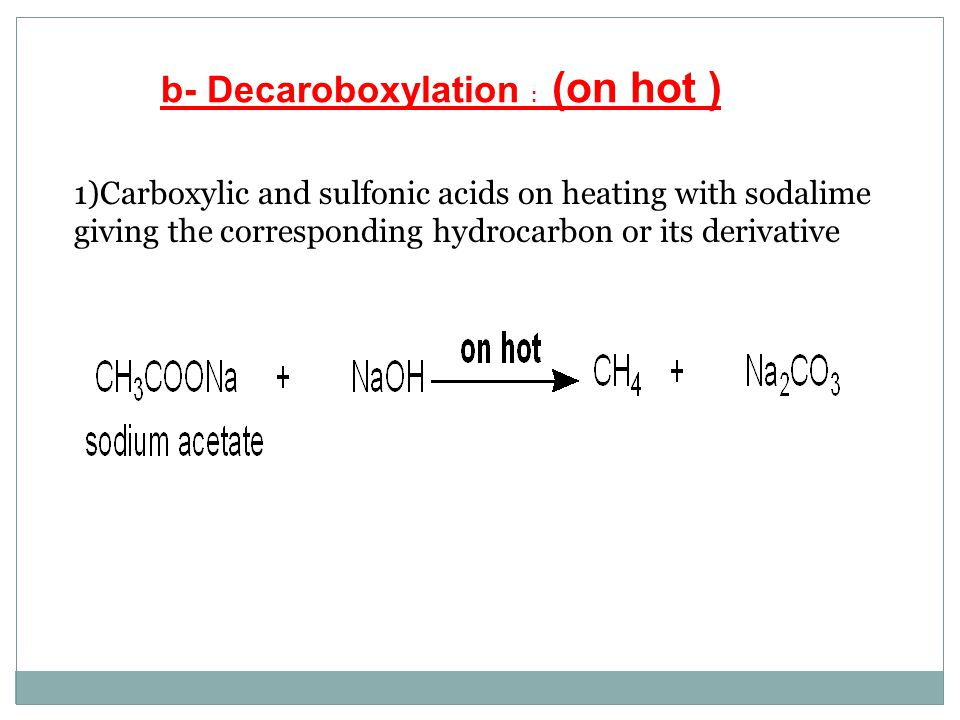 b- Decaroboxylation : (on hot )