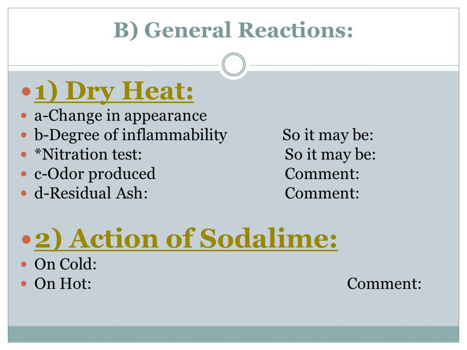 2) Action of Sodalime: 1) Dry Heat: B) General Reactions: