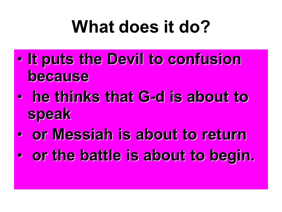 What does it do It puts the Devil to confusion because