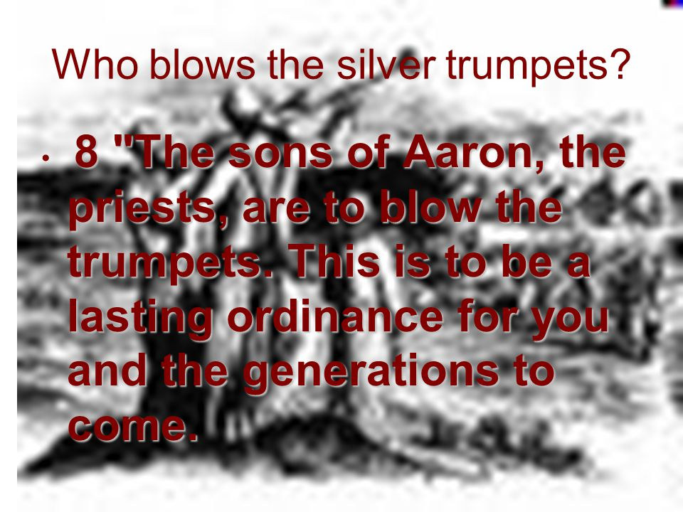 Who blows the silver trumpets