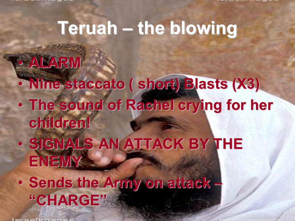 Teruah – the blowing ALARM Nine staccato ( short) Blasts (X3)