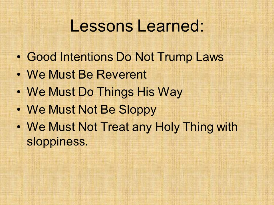 Lessons Learned: Good Intentions Do Not Trump Laws We Must Be Reverent