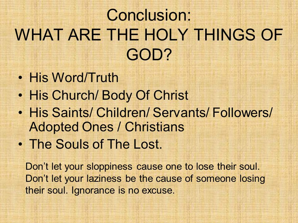 Conclusion: WHAT ARE THE HOLY THINGS OF GOD