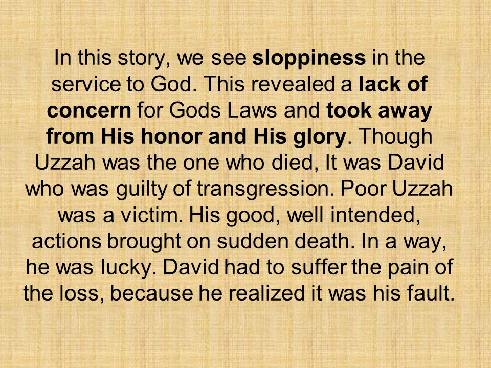 In this story, we see sloppiness in the service to God