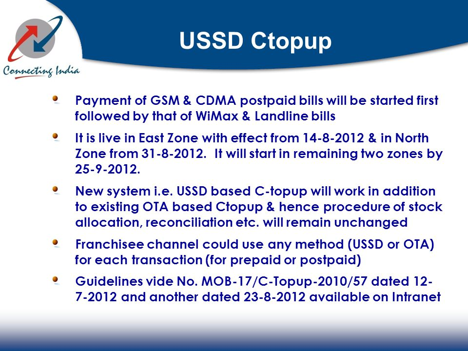 USSD Ctopup Payment of GSM & CDMA postpaid bills will be started first followed by that of WiMax & Landline bills.