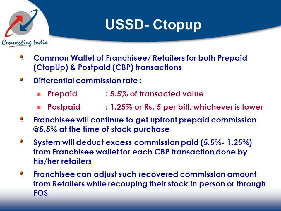 USSD- Ctopup Common Wallet of Franchisee/ Retailers for both Prepaid (CtopUp) & Postpaid (CBP) transactions.