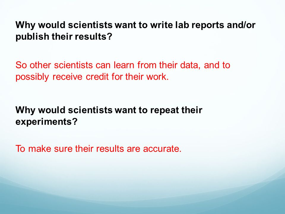 Why would scientists want to write lab reports and/or publish their results