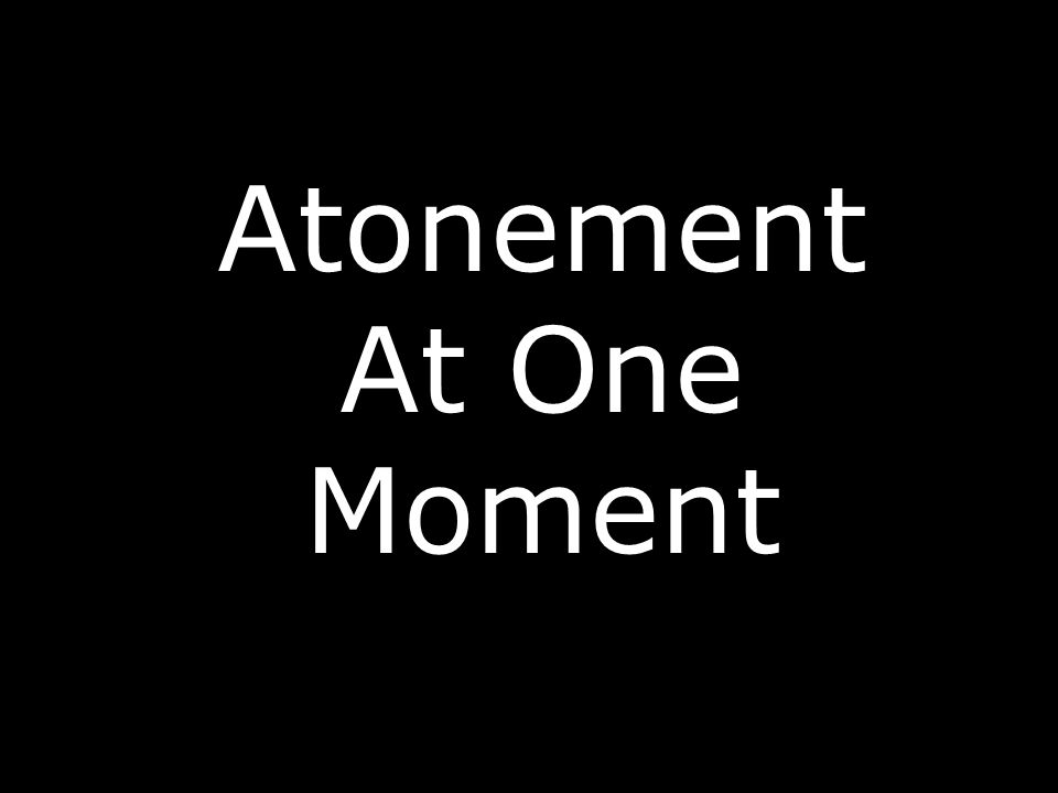 Atonement At One Moment