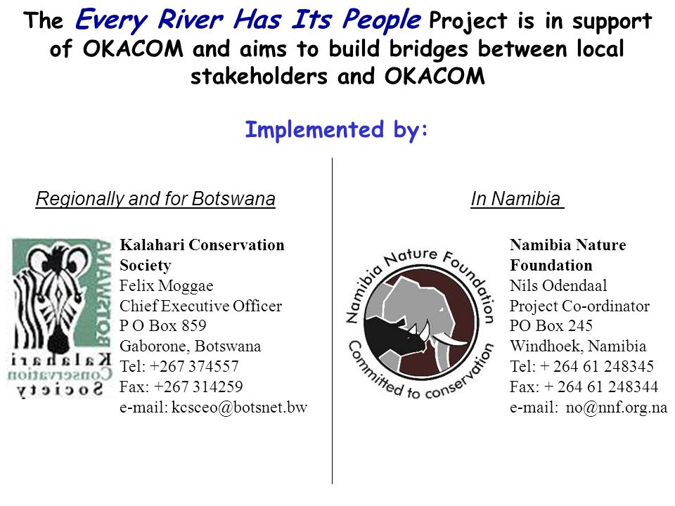 The Every River Has Its People Project is in support of OKACOM and aims to build bridges between local stakeholders and OKACOM