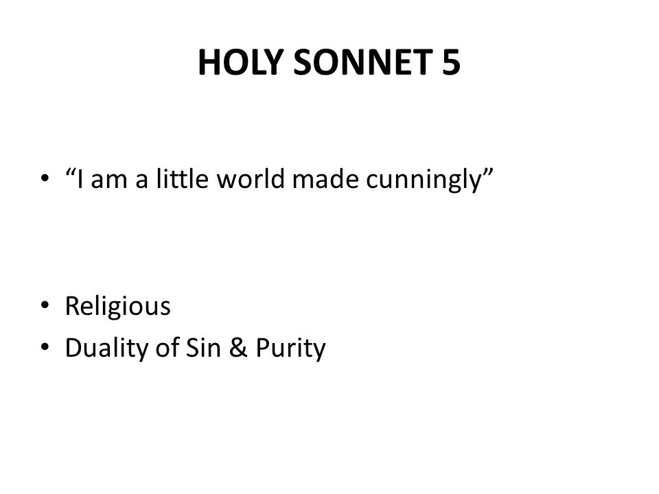 HOLY SONNET 5 I am a little world made cunningly Religious