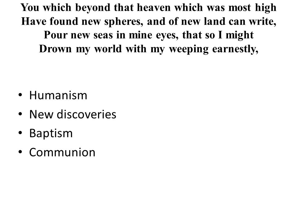 Humanism New discoveries Baptism Communion