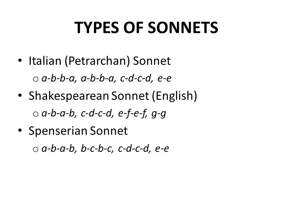 TYPES OF SONNETS Italian (Petrarchan) Sonnet