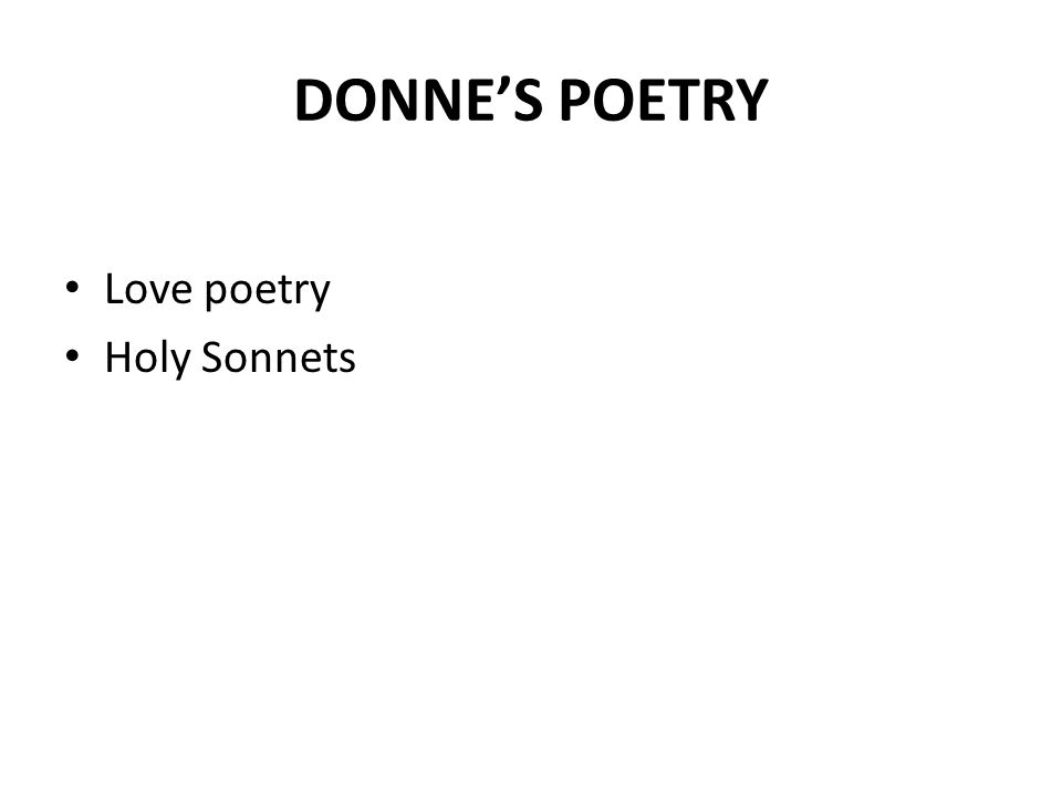 DONNE'S POETRY Love poetry Holy Sonnets
