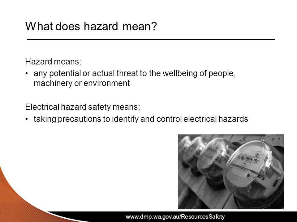 What does hazard mean Hazard means:
