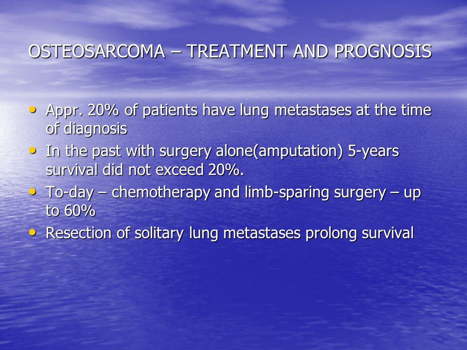 OSTEOSARCOMA – TREATMENT AND PROGNOSIS