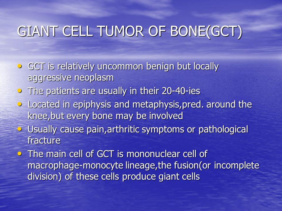 GIANT CELL TUMOR OF BONE(GCT)