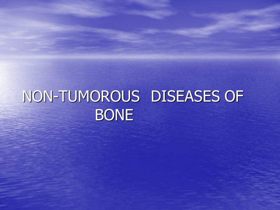 NON-TUMOROUS DISEASES OF BONE
