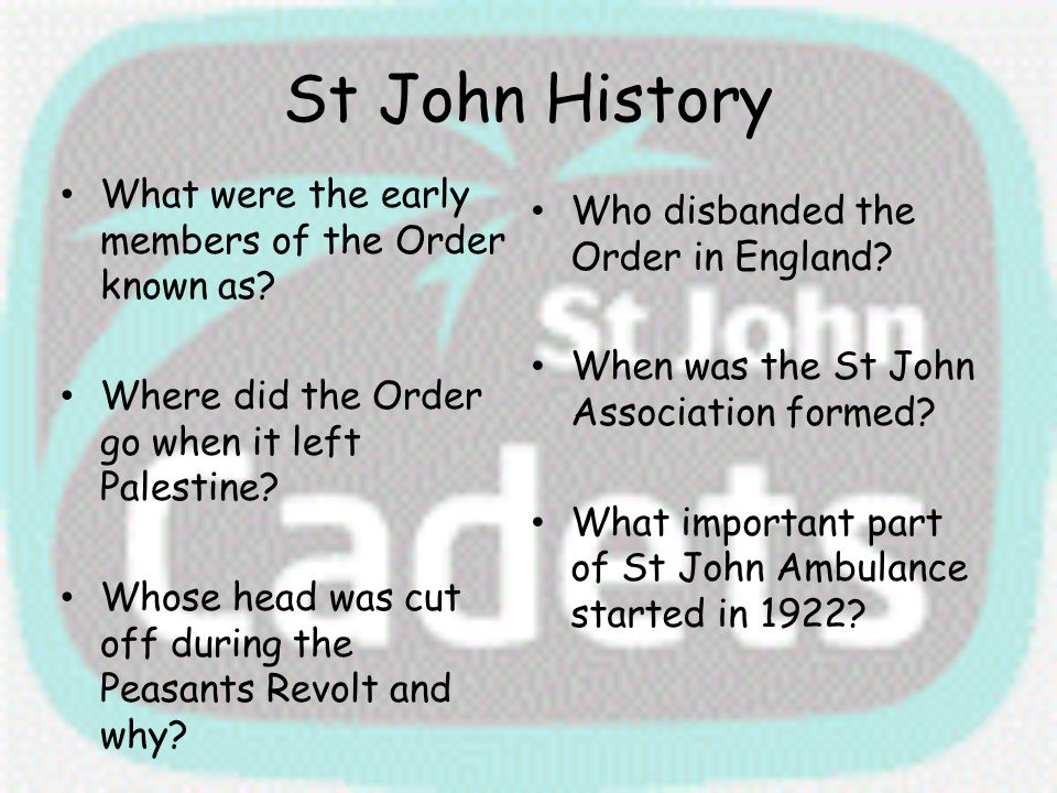St John History What were the early members of the Order known as