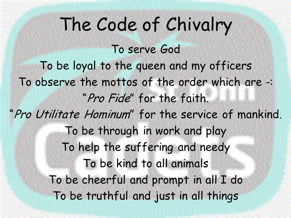 The Code of Chivalry To serve God
