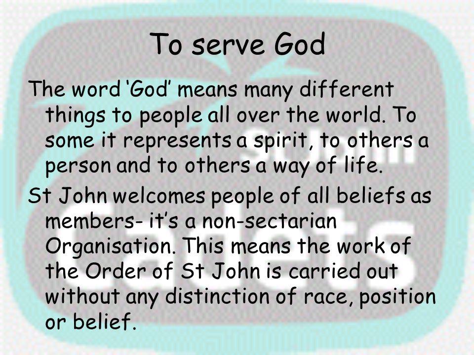 To serve God