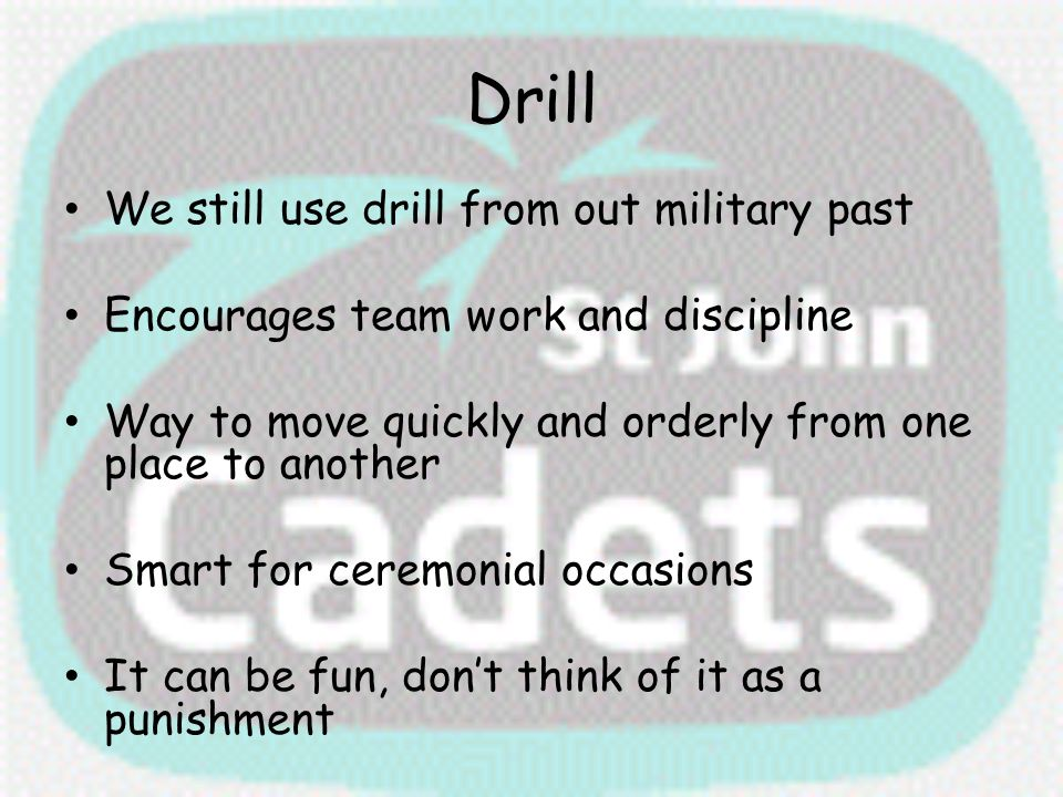 Drill We still use drill from out military past
