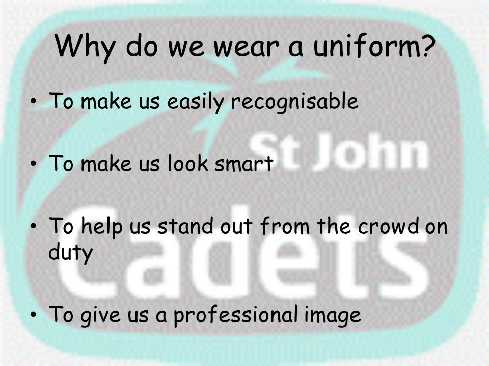 Why do we wear a uniform To make us easily recognisable