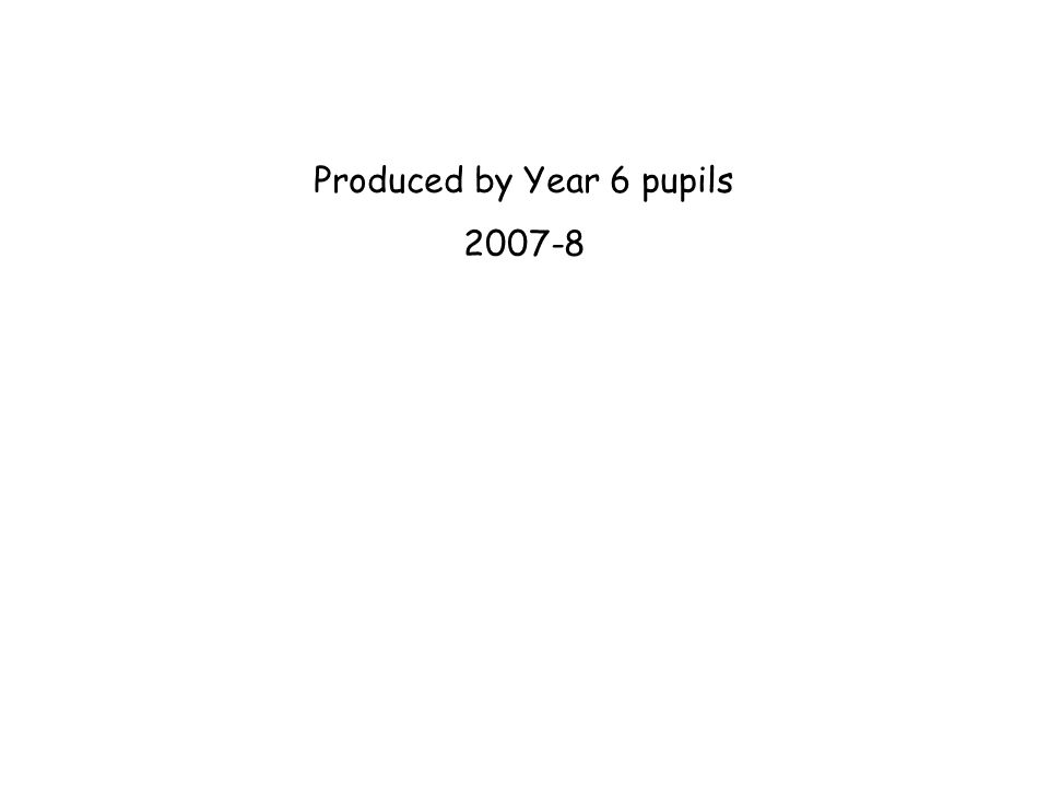 Produced by Year 6 pupils