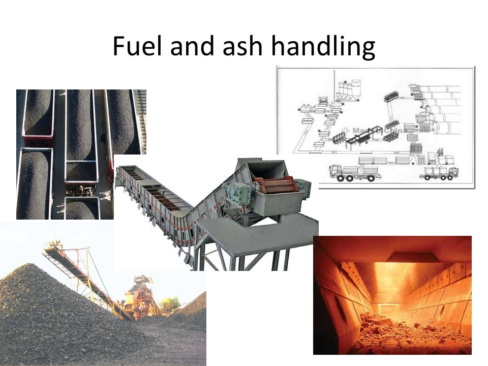 Fuel and ash handling