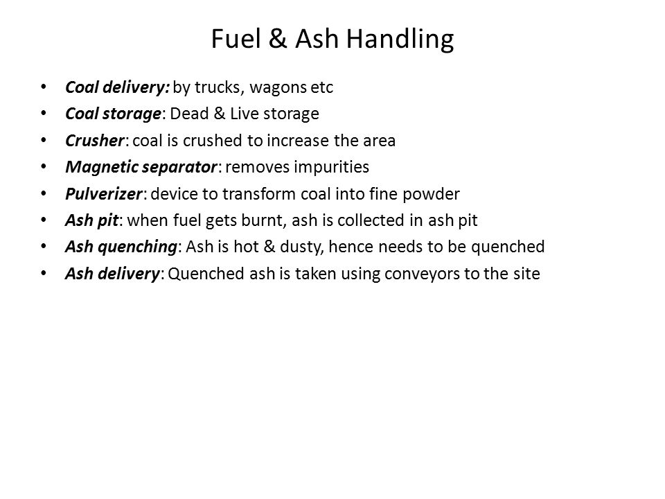 Fuel & Ash Handling Coal delivery: by trucks, wagons etc
